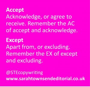 Confusables accept vs except. Language and spelling tips from copywriter Sarah Townsend Editorial