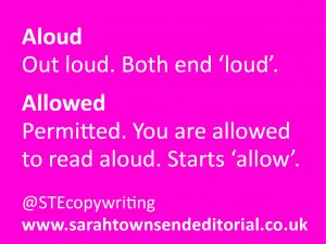 Confusables: allowed vs aloud. Language and spelling tips from copywriter Sarah Townsend Editorial