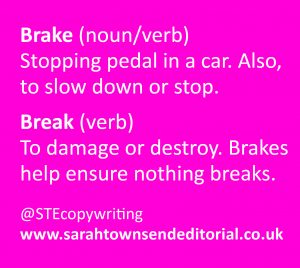 Confusables: break vs brake. Language and spelling tips from copywriter Sarah Townsend Editorial