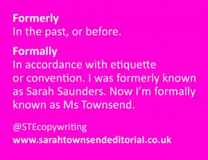 Confusables formerly vs formally. Language and spelling tips from copywriter Sarah Townsend Editorial