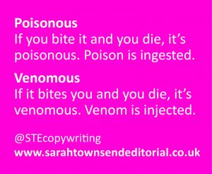 Poisonous vs venomous: do you know the difference? Language and spelling tips from copywriter Sarah Townsend Editorial